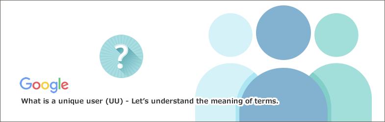 ユニークユーザー(UU)とは~用語の意味を理解しよう