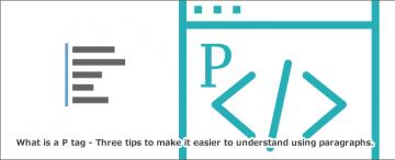 Pタグとは~段落を使ってHTMLをわかりやすくする3つのコツ